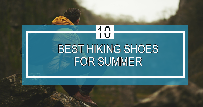 best hiking shoes for summer