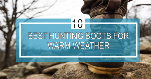 best hunting boots for warm weather