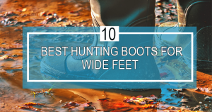 best hunting boots for wide feet